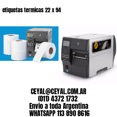 etiquetas termicas 22 x 94