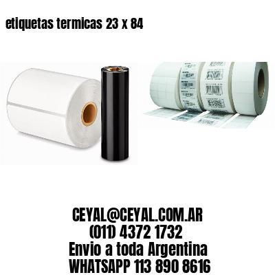 etiquetas termicas 23 x 84