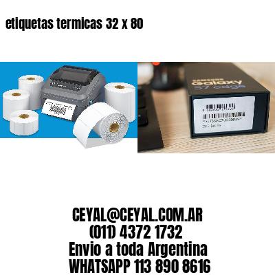 etiquetas termicas 32 x 80